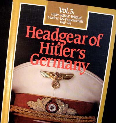 Headgear of Hitler's Germany. NSDAP, NS Frauenschaft, SA, DAF. Volume 3.