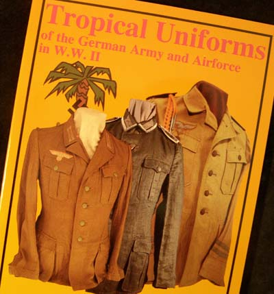Tropical Uniforms of the German Army & Airforce