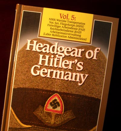 Headgear of Hitler's Germany - NSKK, NSFK, RAD Vol.5