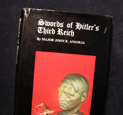 Swords Of Hitler's Third Reich By Major John R.Angolia.