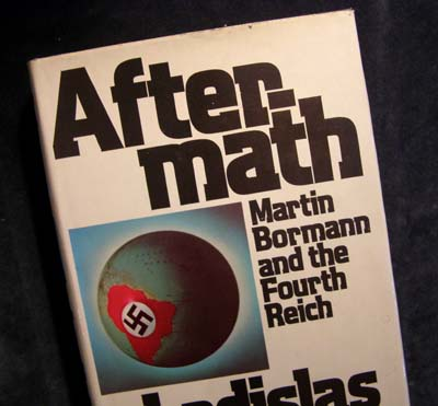 Aftermath - Martin Bormann & The Fourth Reich.