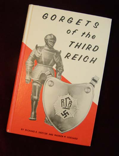 Gorgets of The Third Reich by Deeter & Odegard. 1977. Scarce.